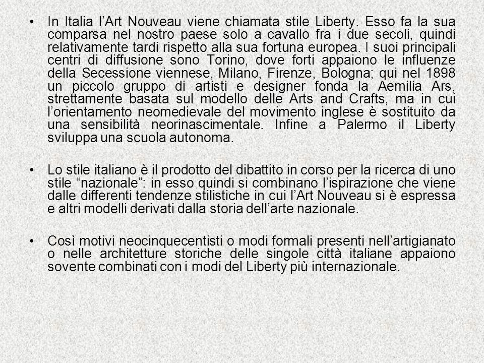 In Italia l'Art Nouveau viene chiamata stile Liberty