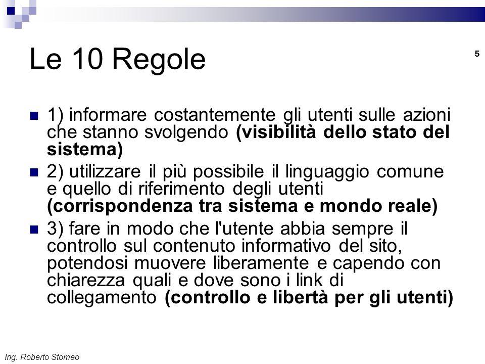 Le 10 Regole 1) informare costantemente gli utenti sulle azioni che stanno svolgendo (visibilità dello stato del sistema)
