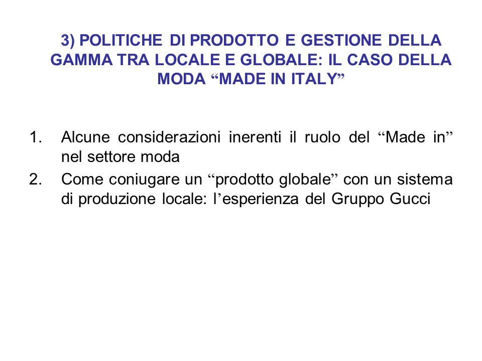 3) POLITICHE DI PRODOTTO E GESTIONE DELLA GAMMA TRA LOCALE E GLOBALE: IL CASO DELLA MODA MADE IN ITALY