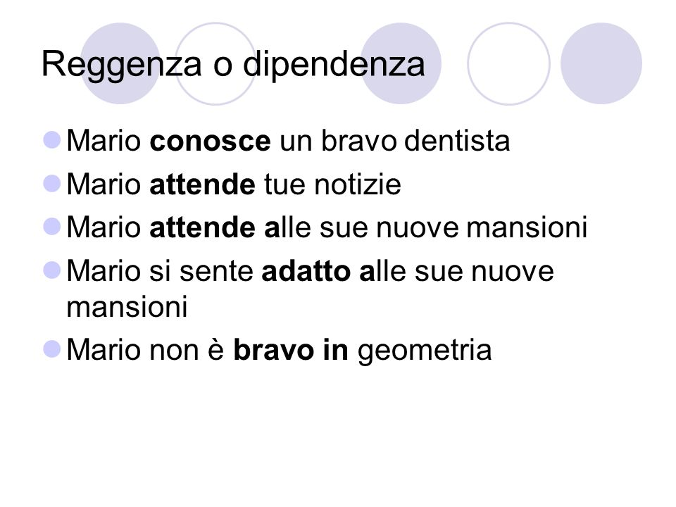 Reggenza o dipendenza Mario conosce un bravo dentista