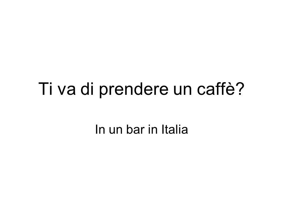 Ti va di prendere un caffè