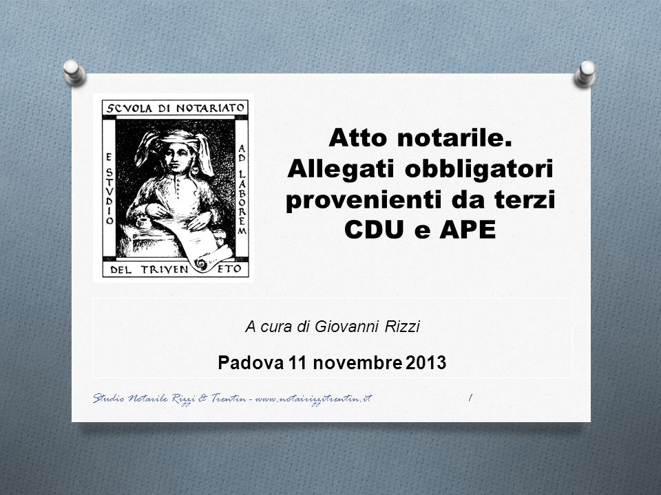 Atto notarile. Allegati obbligatori provenienti da terzi CDU e APE