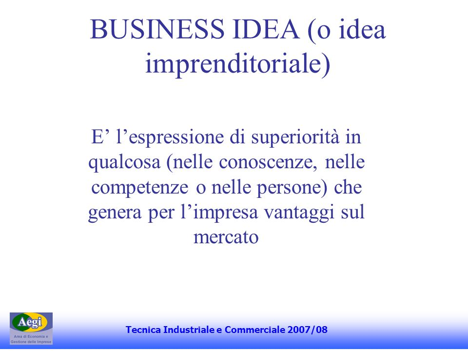 BUSINESS IDEA (o idea imprenditoriale)