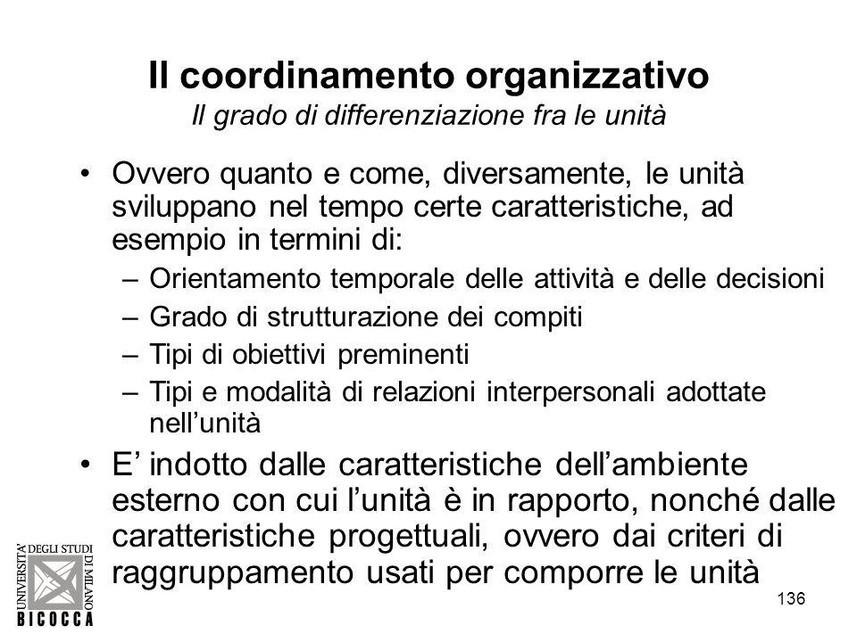 Il coordinamento organizzativo Il grado di differenziazione fra le unità