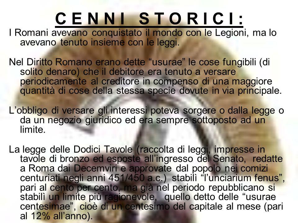 C E N N I S T O R I C I : I Romani avevano conquistato il mondo con le Legioni, ma lo avevano tenuto insieme con le leggi.
