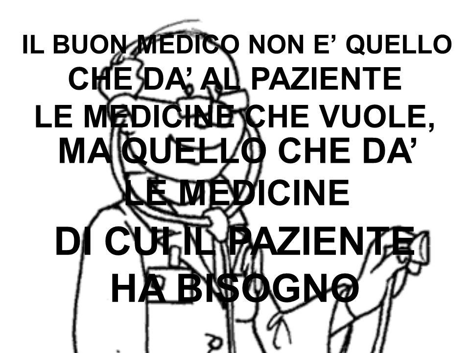 IL BUON MEDICO NON E' QUELLO
