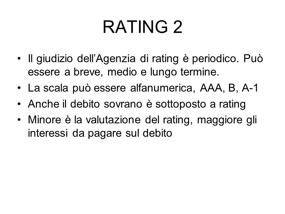 RATING 2 Il giudizio dell'Agenzia di rating è periodico. Può essere a breve, medio e lungo termine.