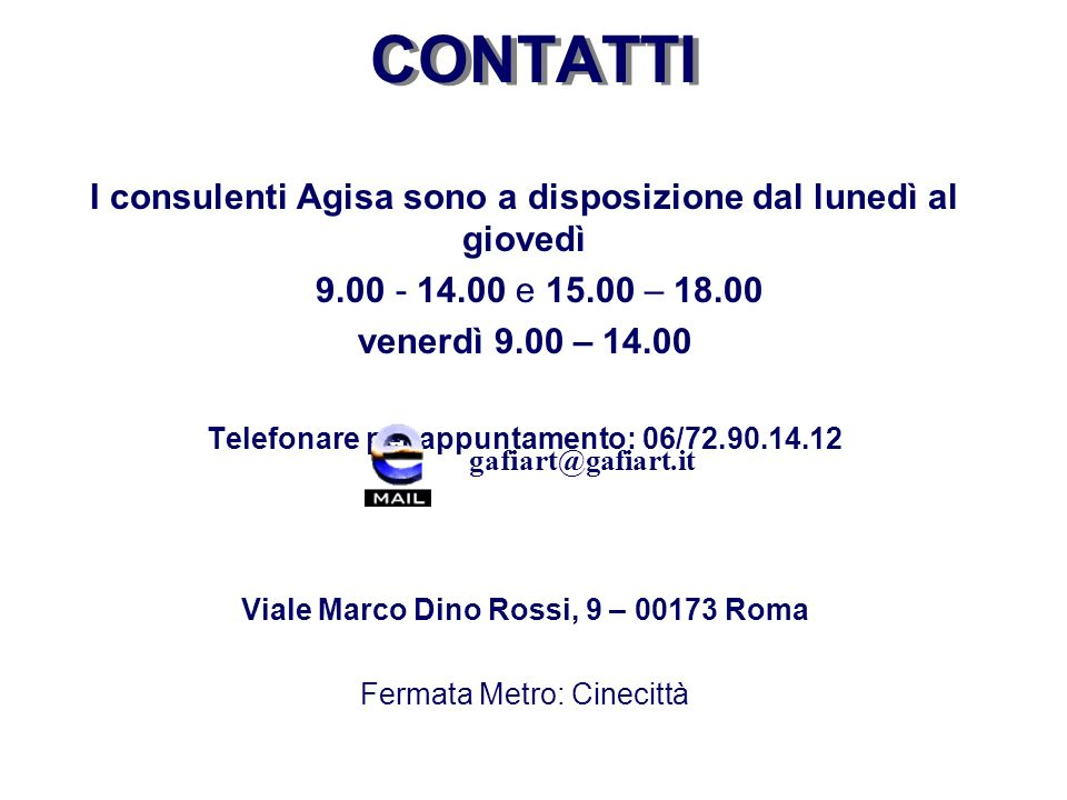 CONTATTI I consulenti Agisa sono a disposizione dal lunedì al giovedì