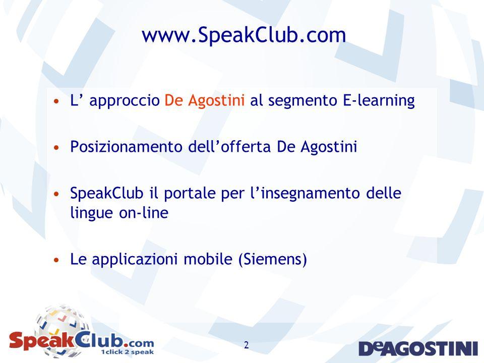 www.SpeakClub.com L' approccio De Agostini al segmento E-learning