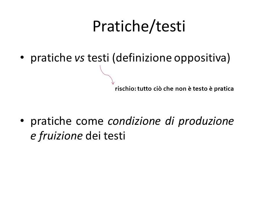 Pratiche/testi pratiche vs testi (definizione oppositiva)