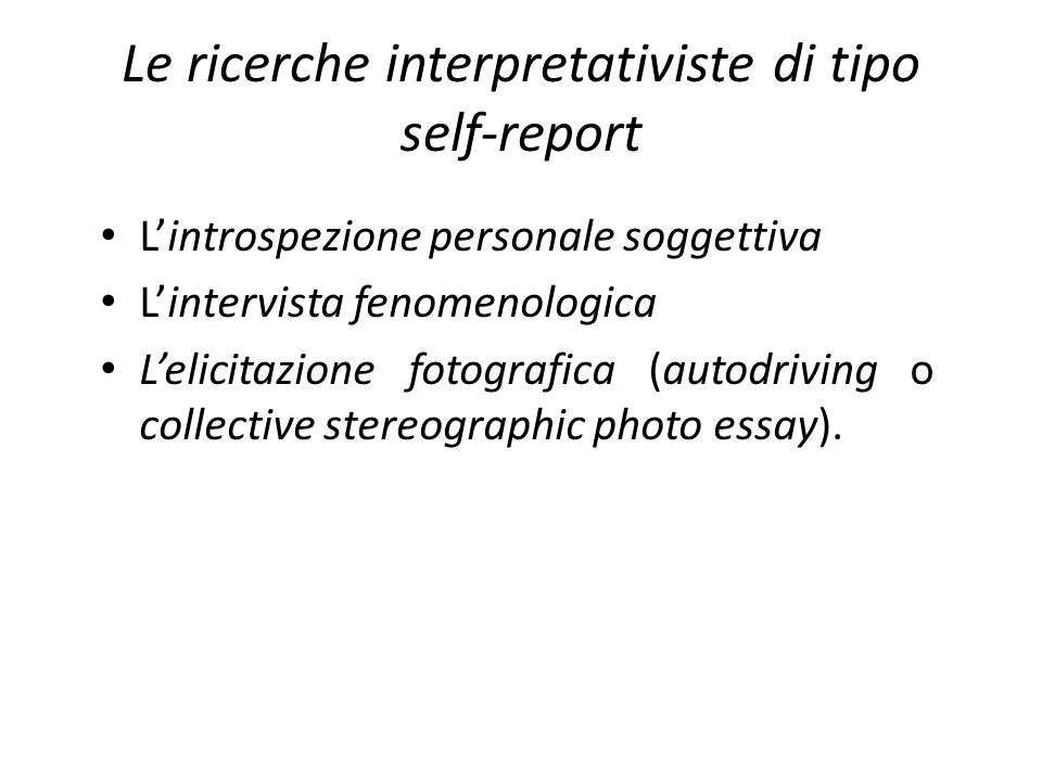 Le ricerche interpretativiste di tipo self-report
