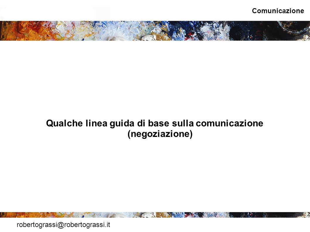 Qualche linea guida di base sulla comunicazione (negoziazione)