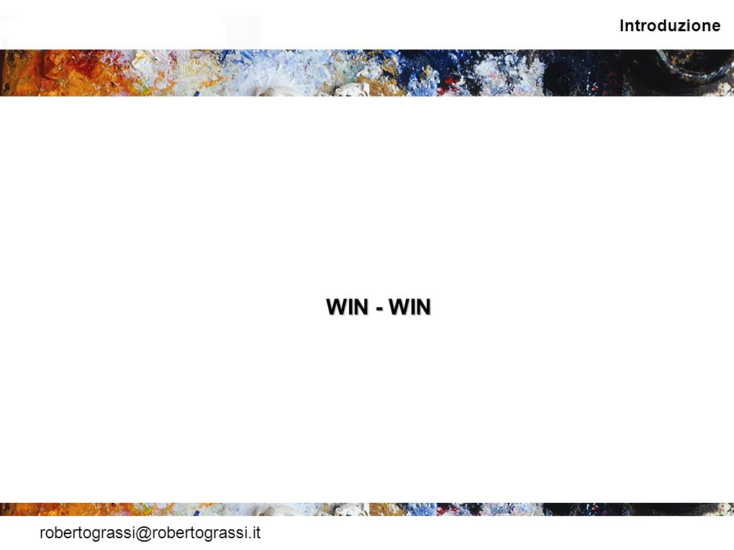 Introduzione WIN - WIN robertograssi@robertograssi.it