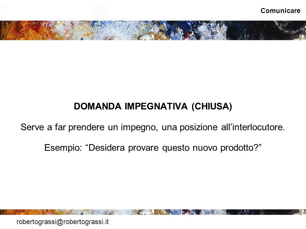 DOMANDA IMPEGNATIVA (CHIUSA)