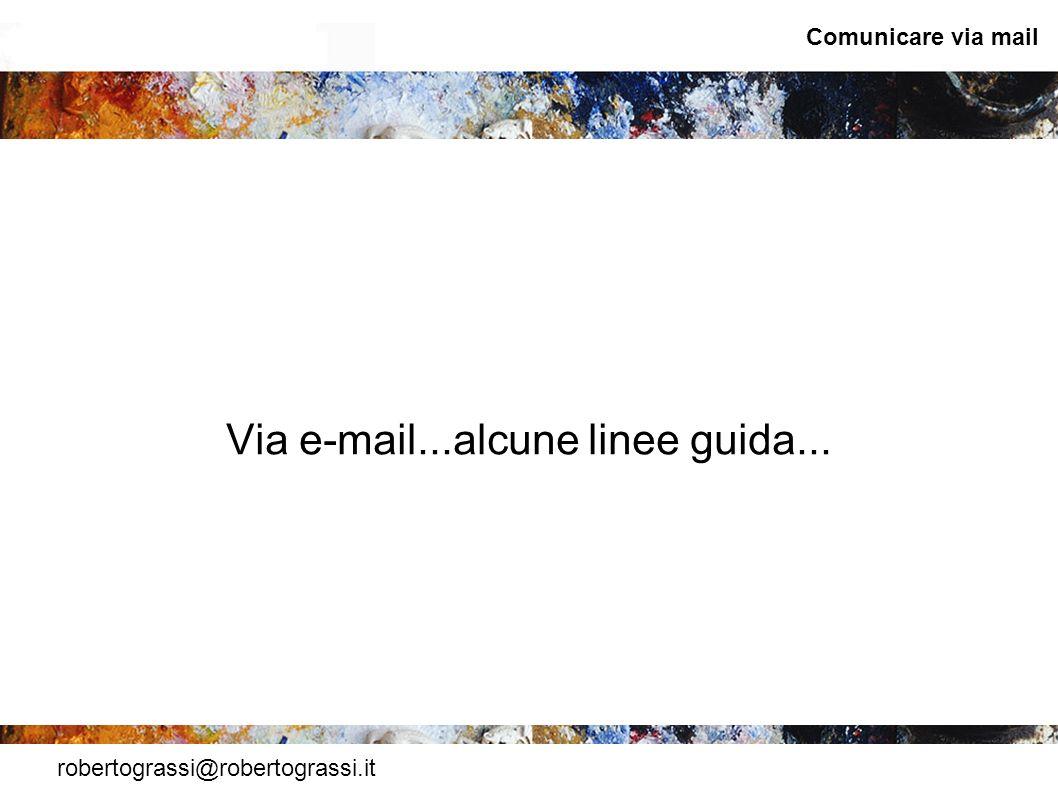Via e-mail...alcune linee guida...