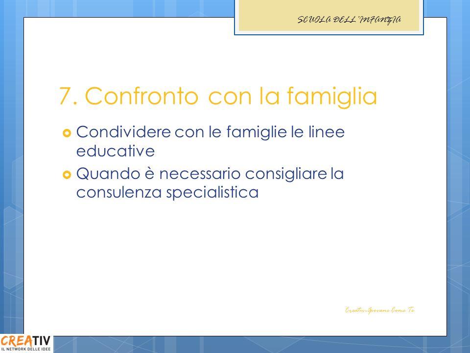 7. Confronto con la famiglia
