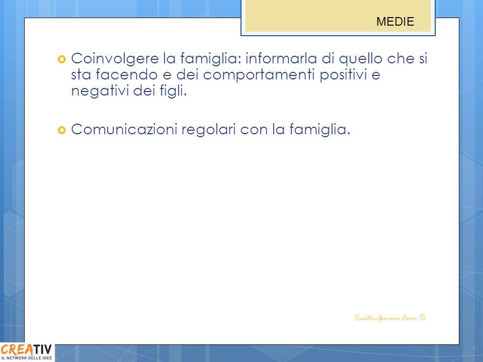Comunicazioni regolari con la famiglia.