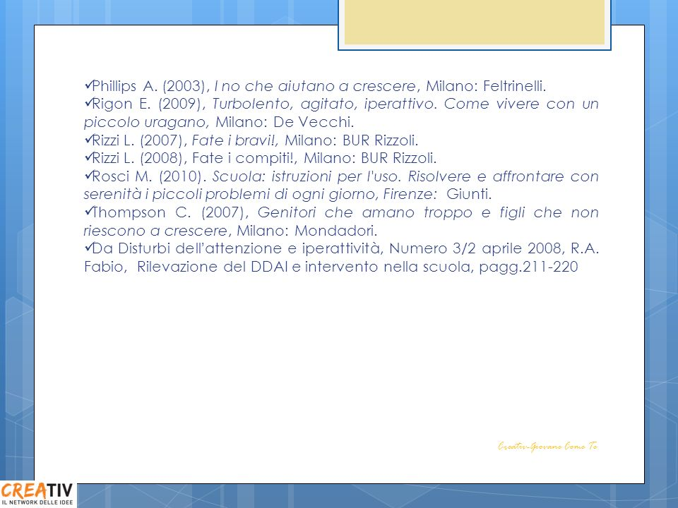 Phillips A. (2003), I no che aiutano a crescere, Milano: Feltrinelli.