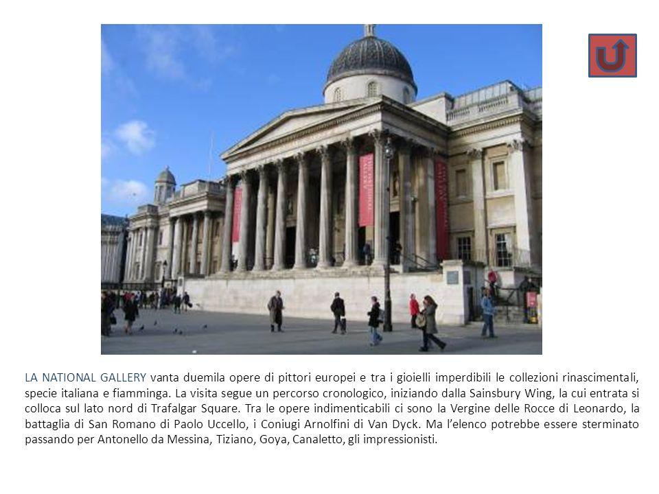 LA NATIONAL GALLERY vanta duemila opere di pittori europei e tra i gioielli imperdibili le collezioni rinascimentali, specie italiana e fiamminga.