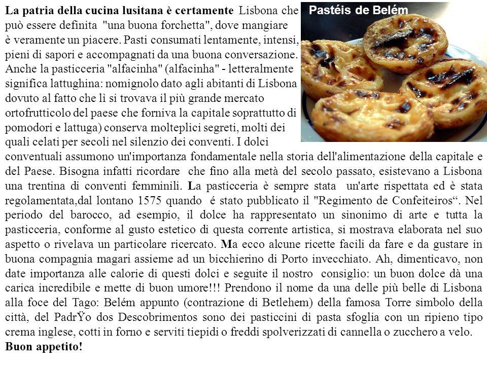 La patria della cucina lusitana è certamente Lisbona che