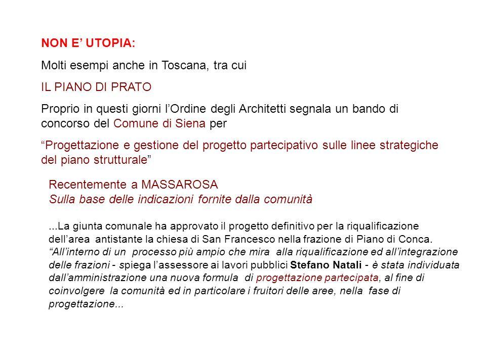 Molti esempi anche in Toscana, tra cui IL PIANO DI PRATO