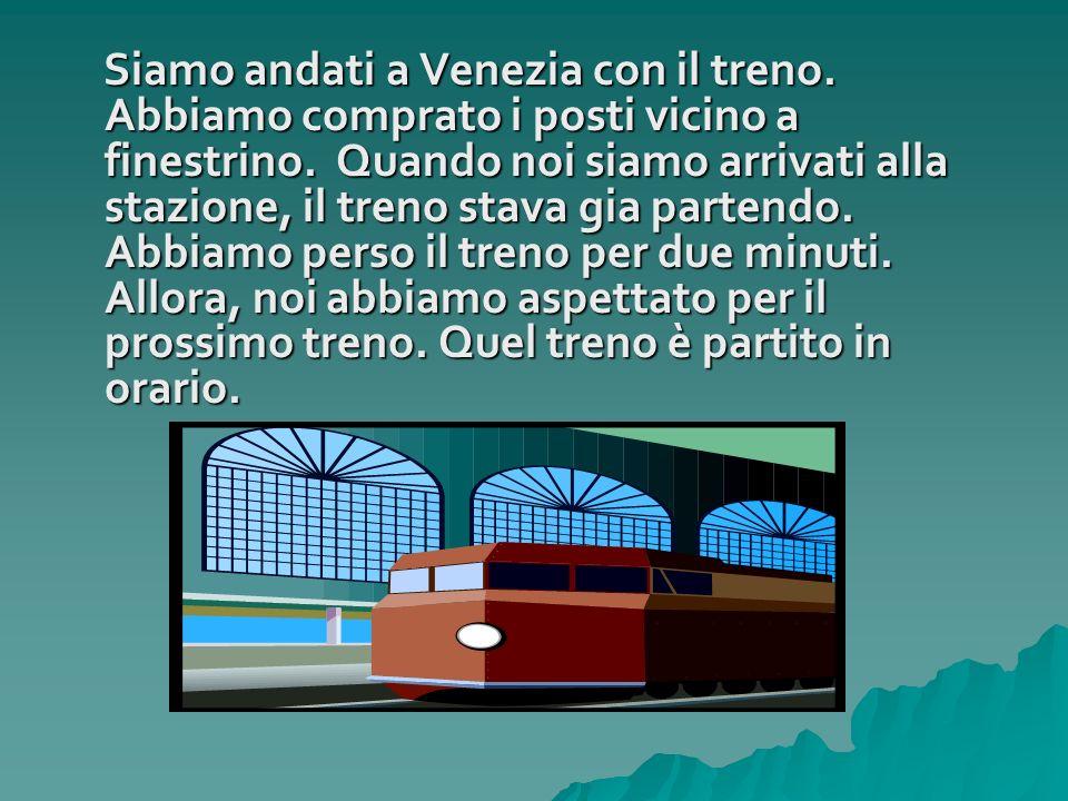 Siamo andati a Venezia con il treno