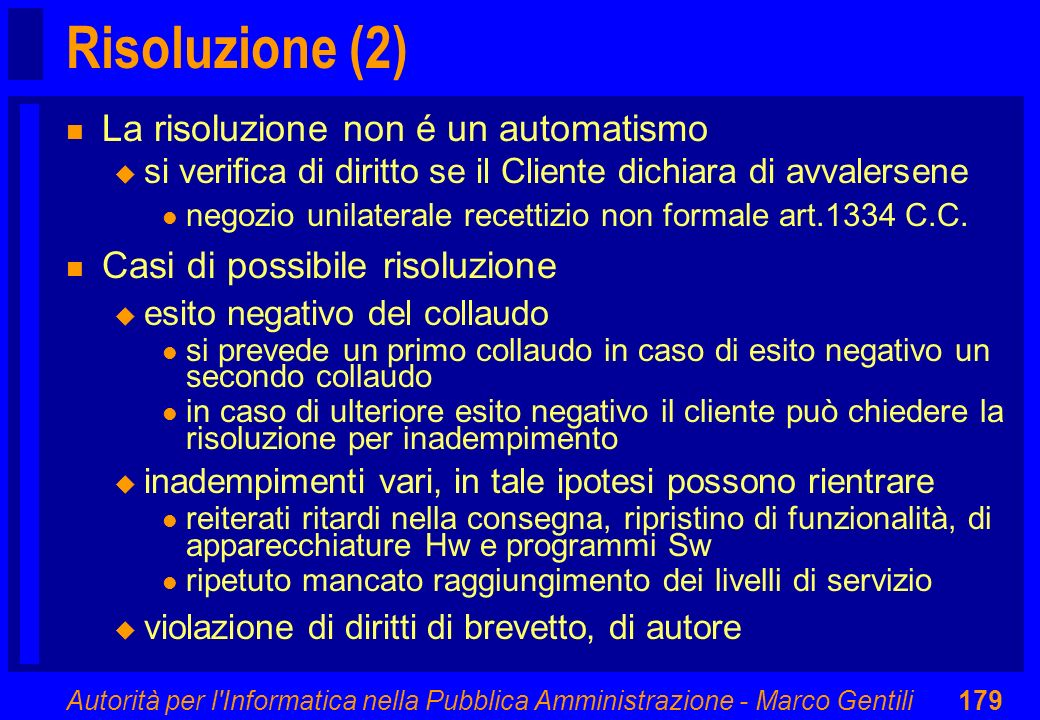 Risoluzione (2) La risoluzione non é un automatismo