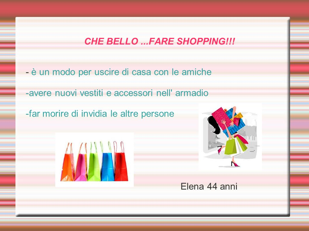 CHE BELLO ...FARE SHOPPING!!!