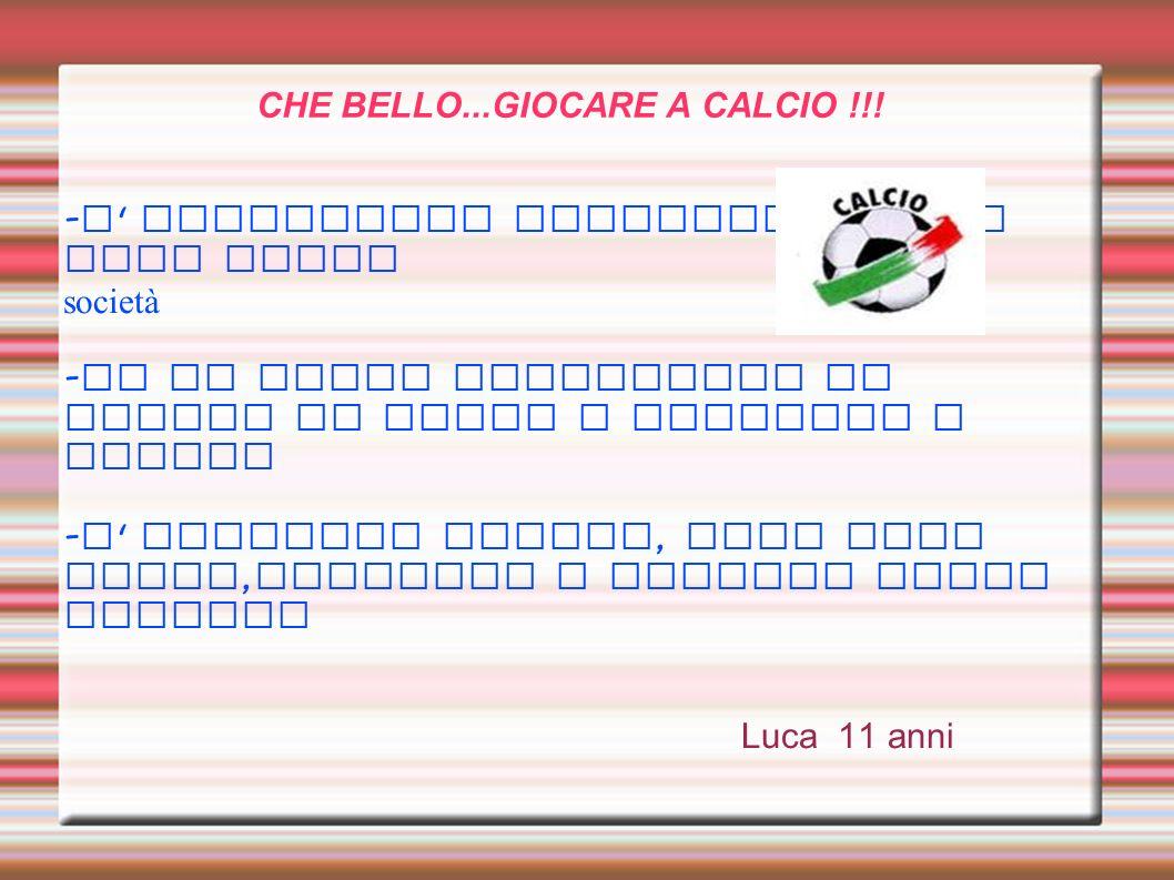 CHE BELLO...GIOCARE A CALCIO !!!