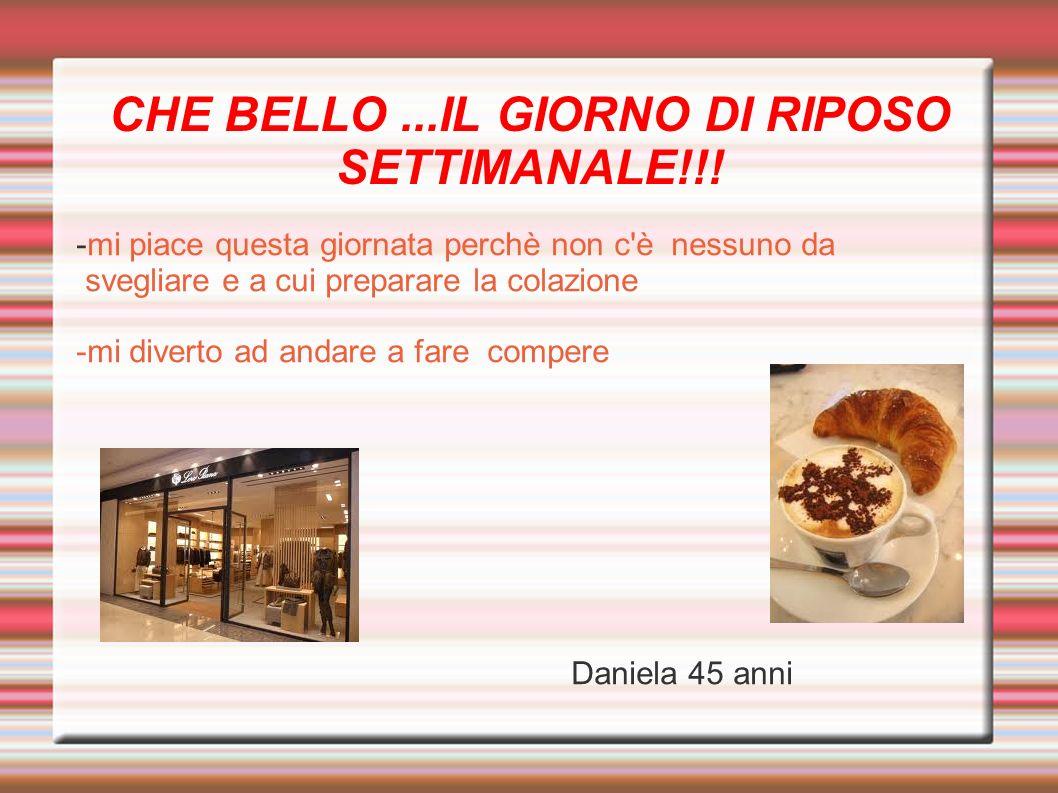 CHE BELLO ...IL GIORNO DI RIPOSO SETTIMANALE!!!