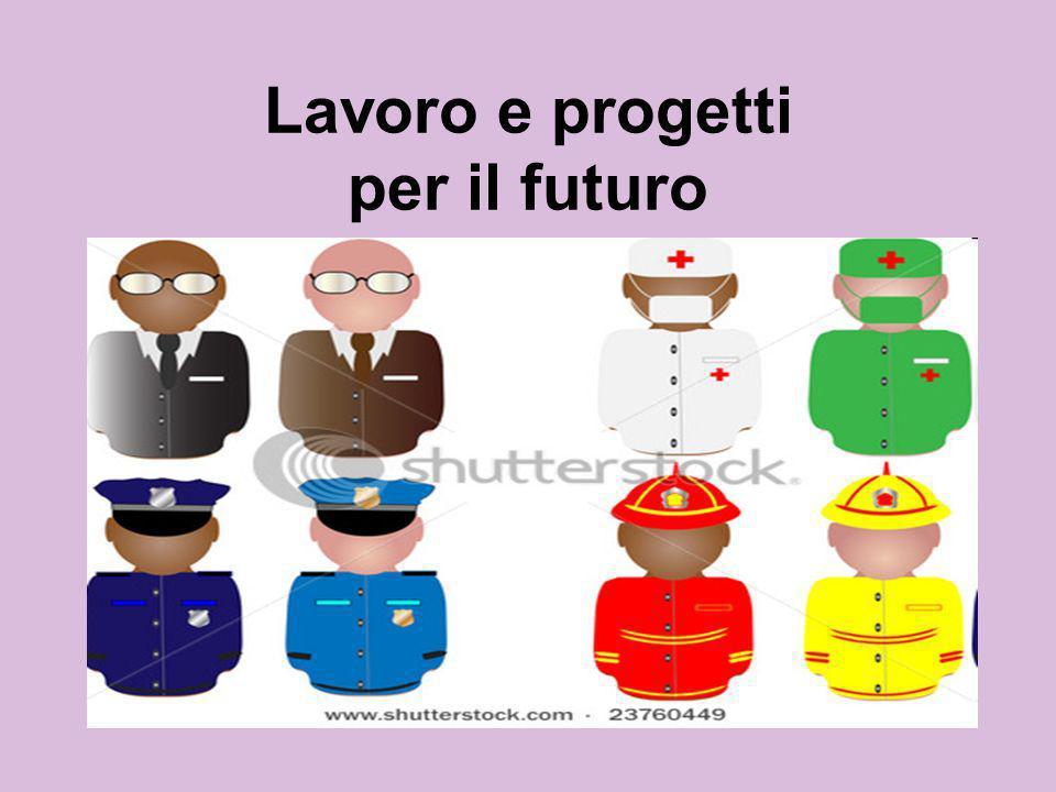 Lavoro e progetti per il futuro
