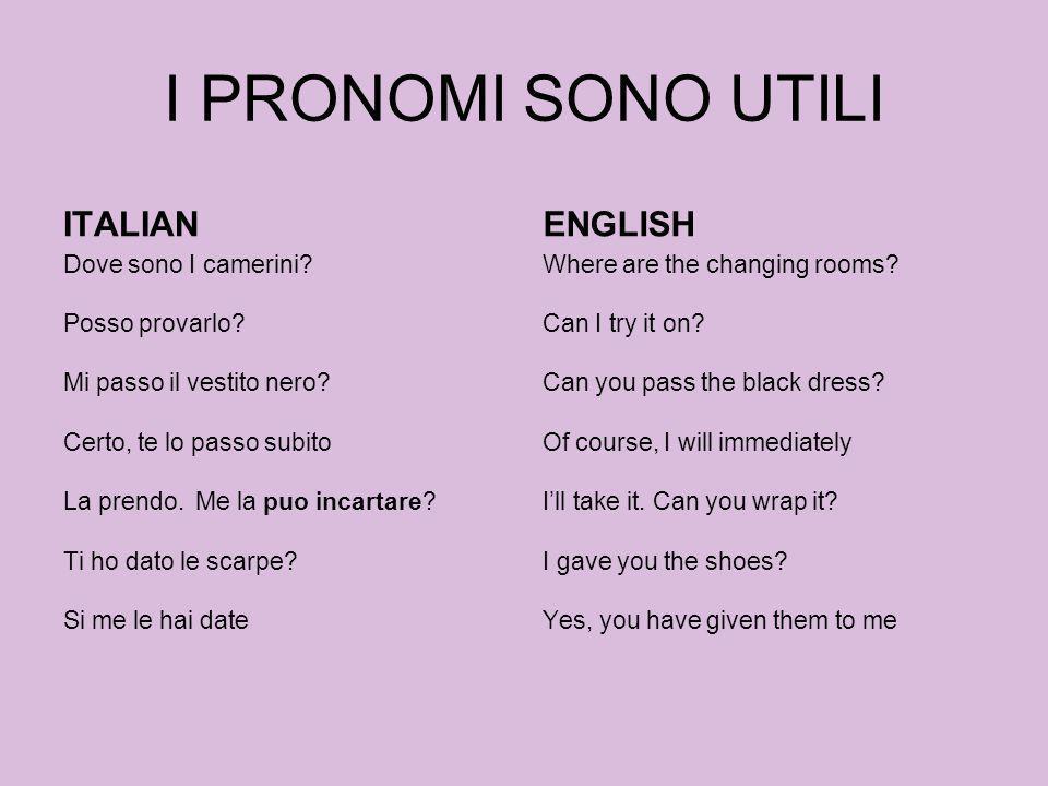 I PRONOMI SONO UTILI ITALIAN ENGLISH
