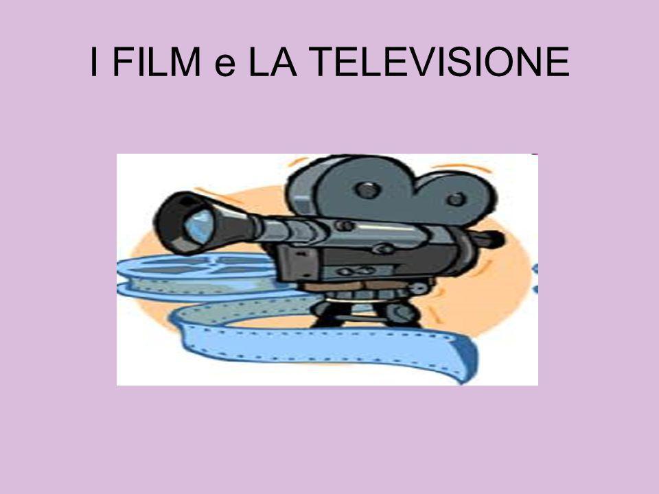 I FILM e LA TELEVISIONE