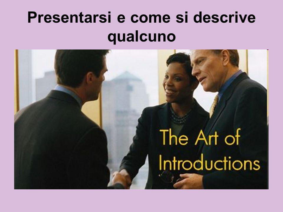 Presentarsi e come si descrive qualcuno