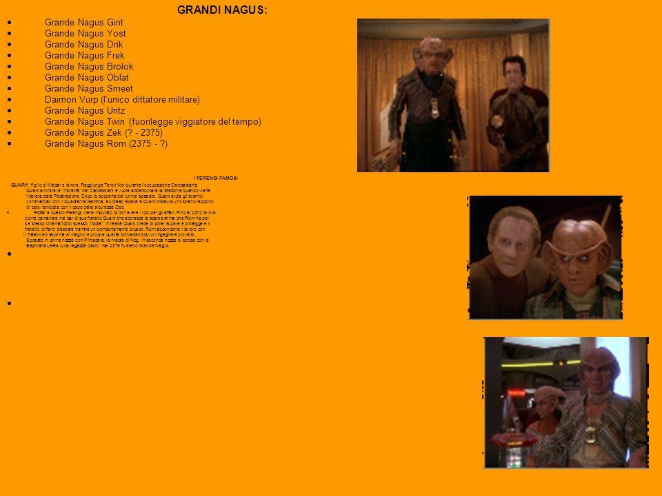 GRANDI NAGUS: · Grande Nagus Gint · Grande Nagus Yost