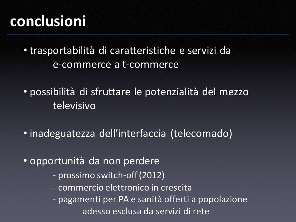 conclusioni trasportabilità di caratteristiche e servizi da e-commerce a t-commerce.