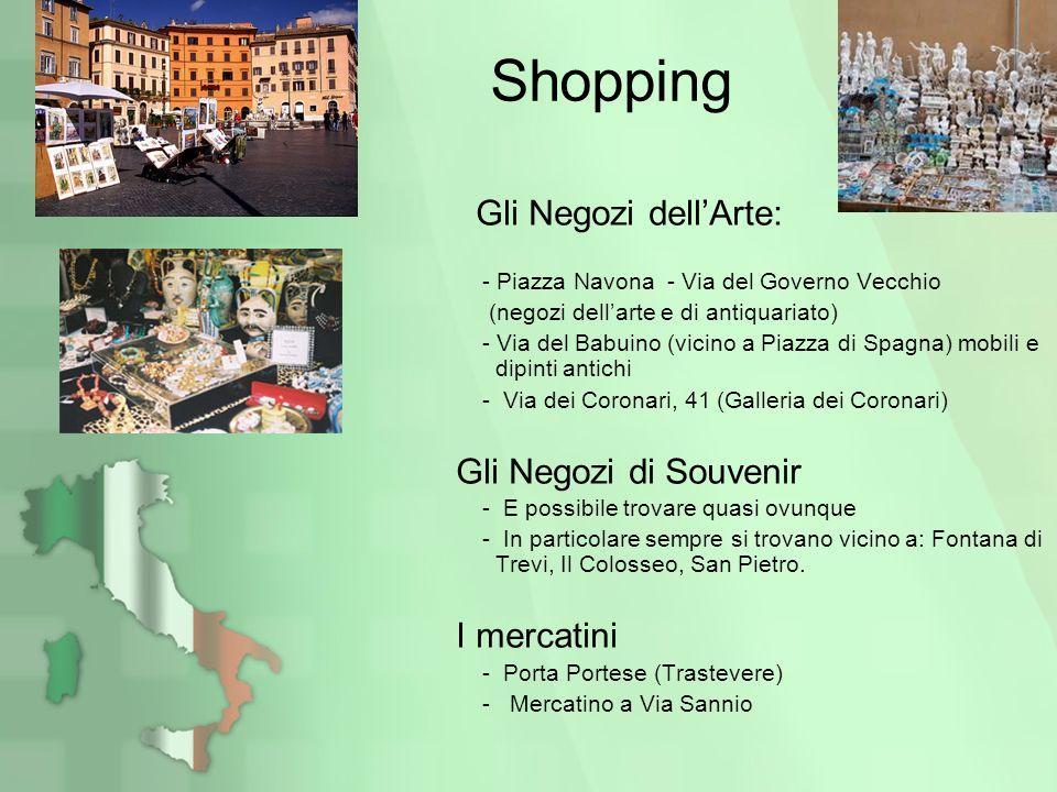 Shopping Gli Negozi di Souvenir I mercatini Gli Negozi dell'Arte: