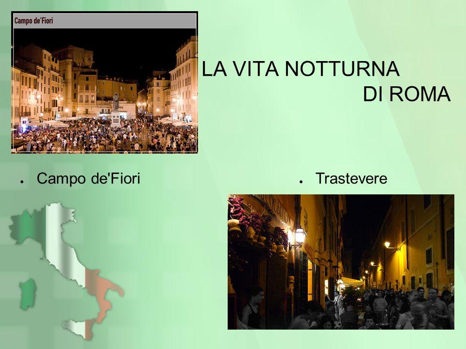 LA VITA NOTTURNA DI ROMA
