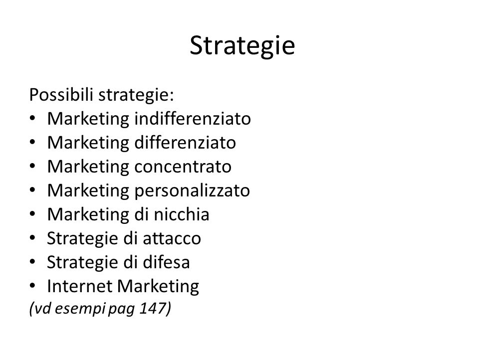 Strategie Possibili strategie: Marketing indifferenziato