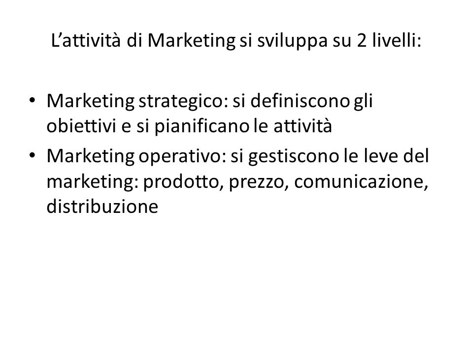 L'attività di Marketing si sviluppa su 2 livelli: