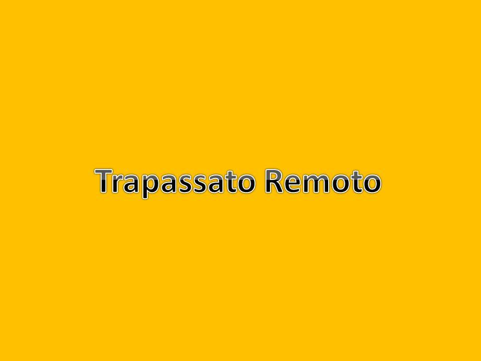 Trapassato Remoto