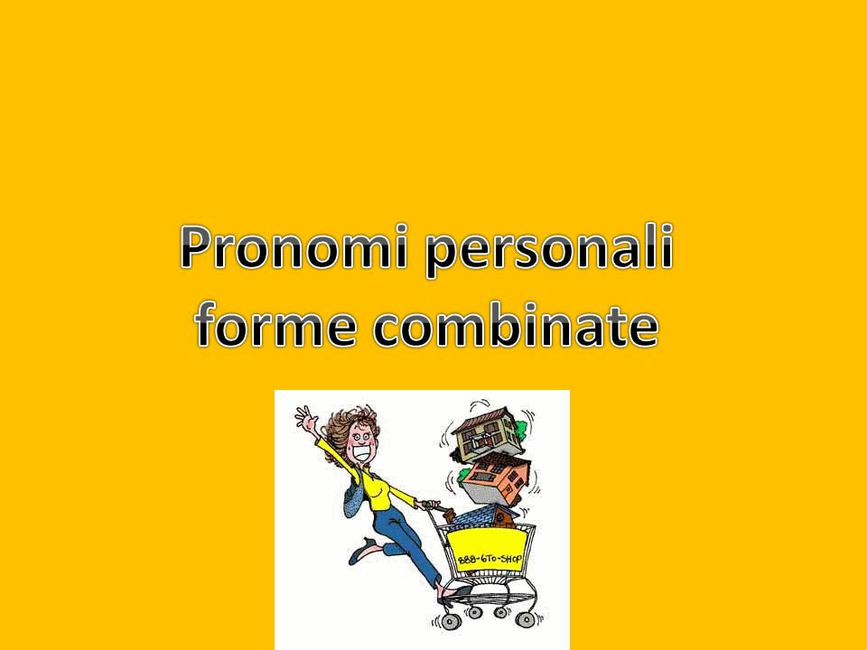Pronomi personali forme combinate