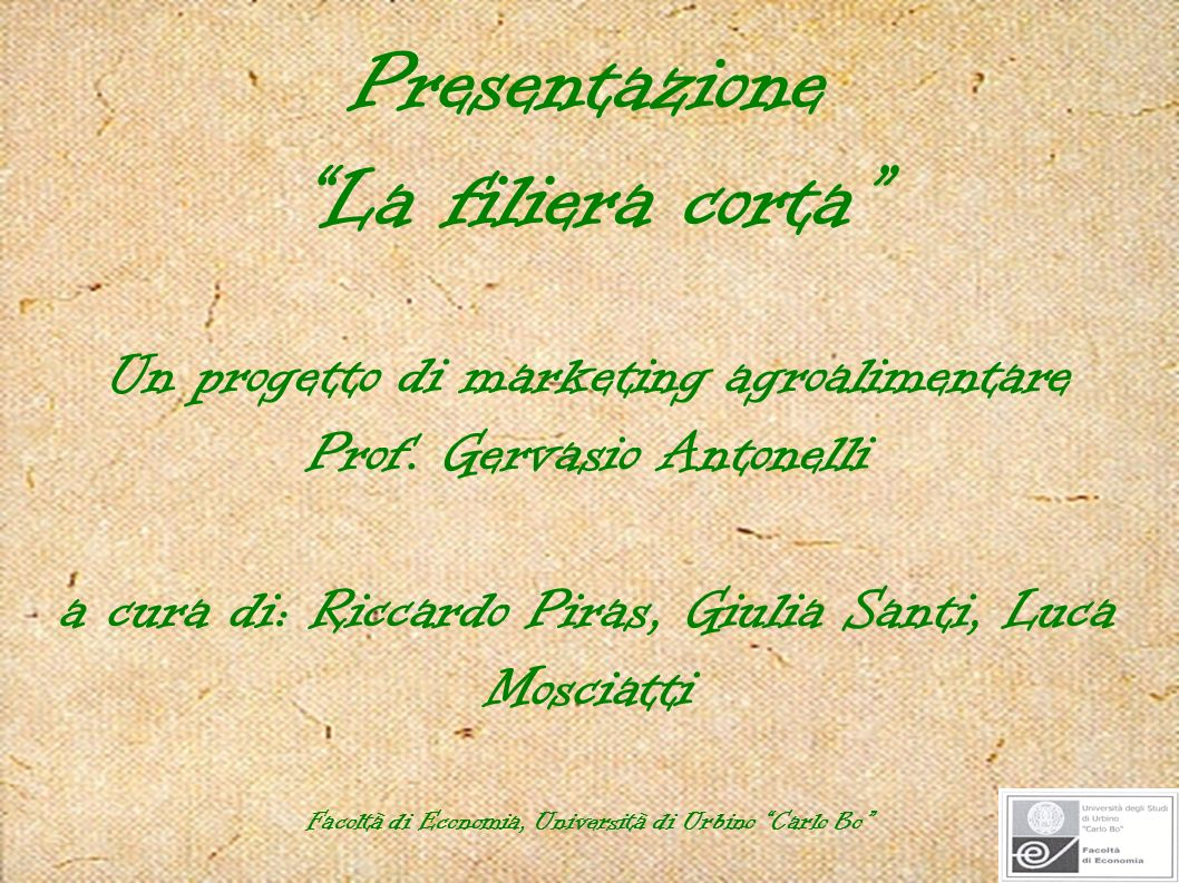 Presentazione La filiera corta Un progetto di marketing agroalimentare Prof.