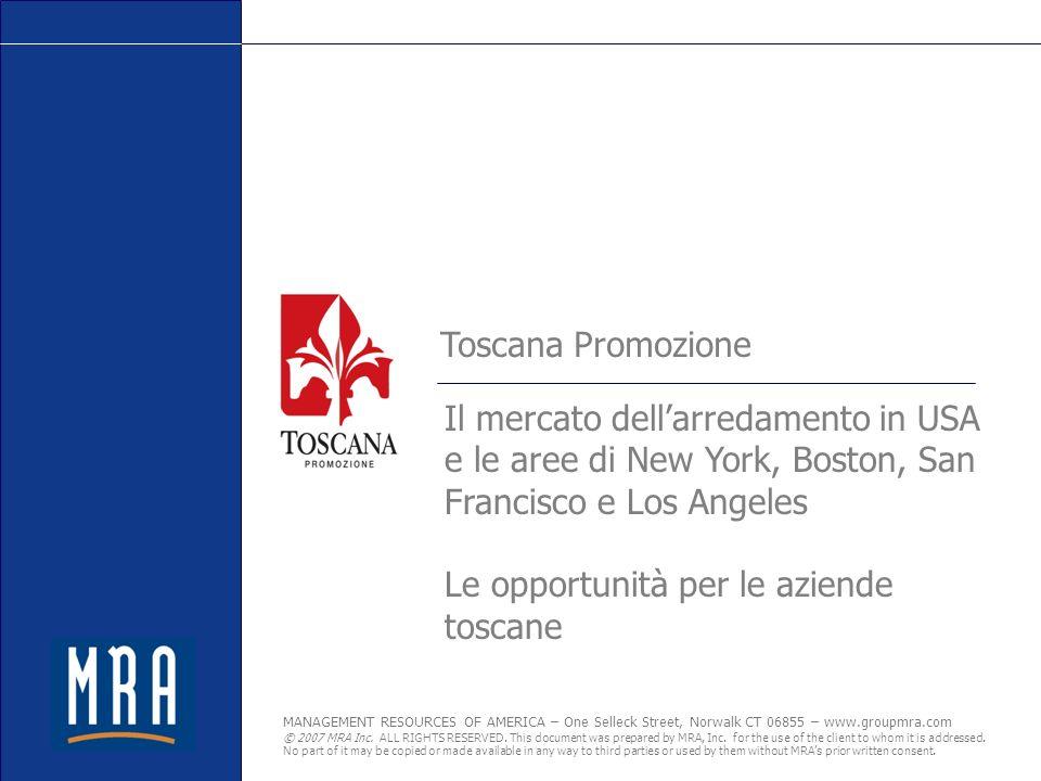 Toscana Promozione Il mercato dell'arredamento in USA e le aree di New York, Boston, San Francisco e Los Angeles.
