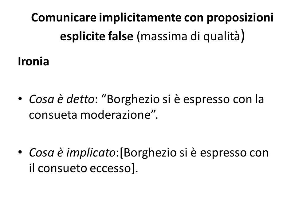 Comunicare implicitamente con proposizioni esplicite false (massima di qualità)
