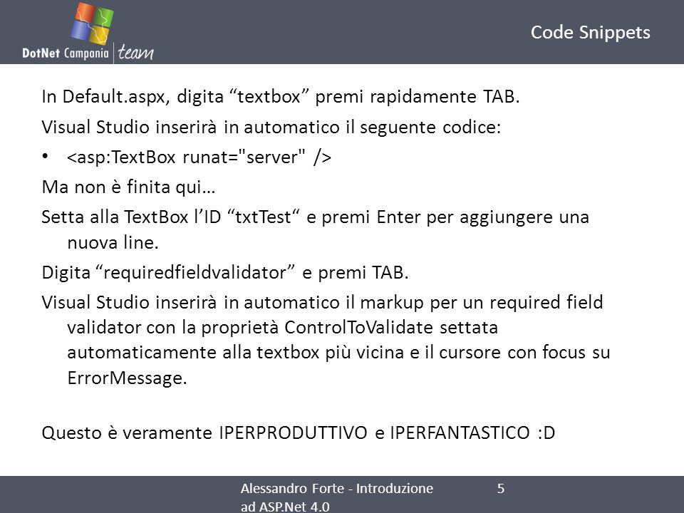 In Default.aspx, digita textbox premi rapidamente TAB.