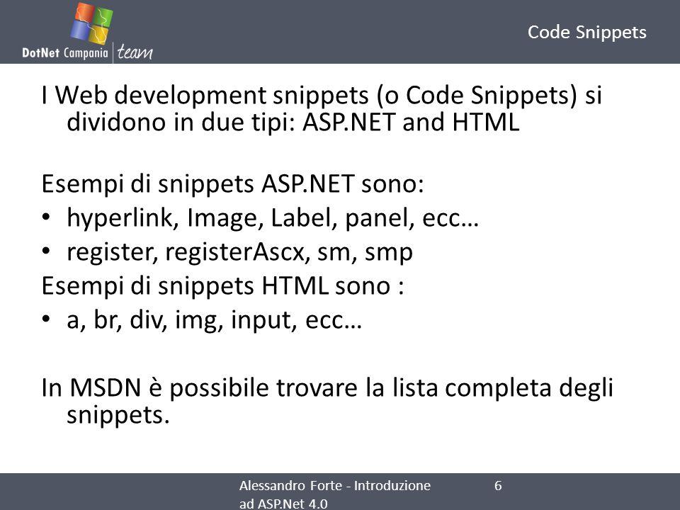 Esempi di snippets ASP.NET sono: hyperlink, Image, Label, panel, ecc…