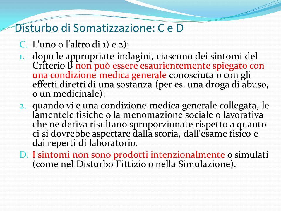 Disturbo di Somatizzazione: C e D