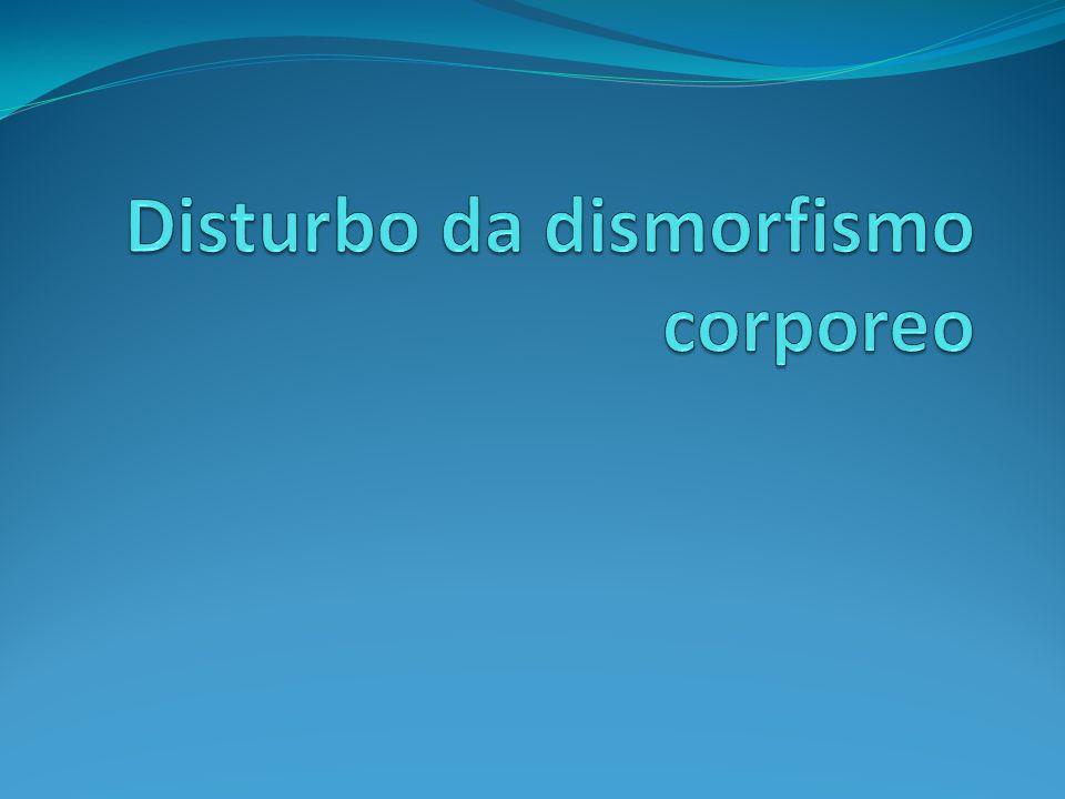 Disturbo da dismorfismo corporeo