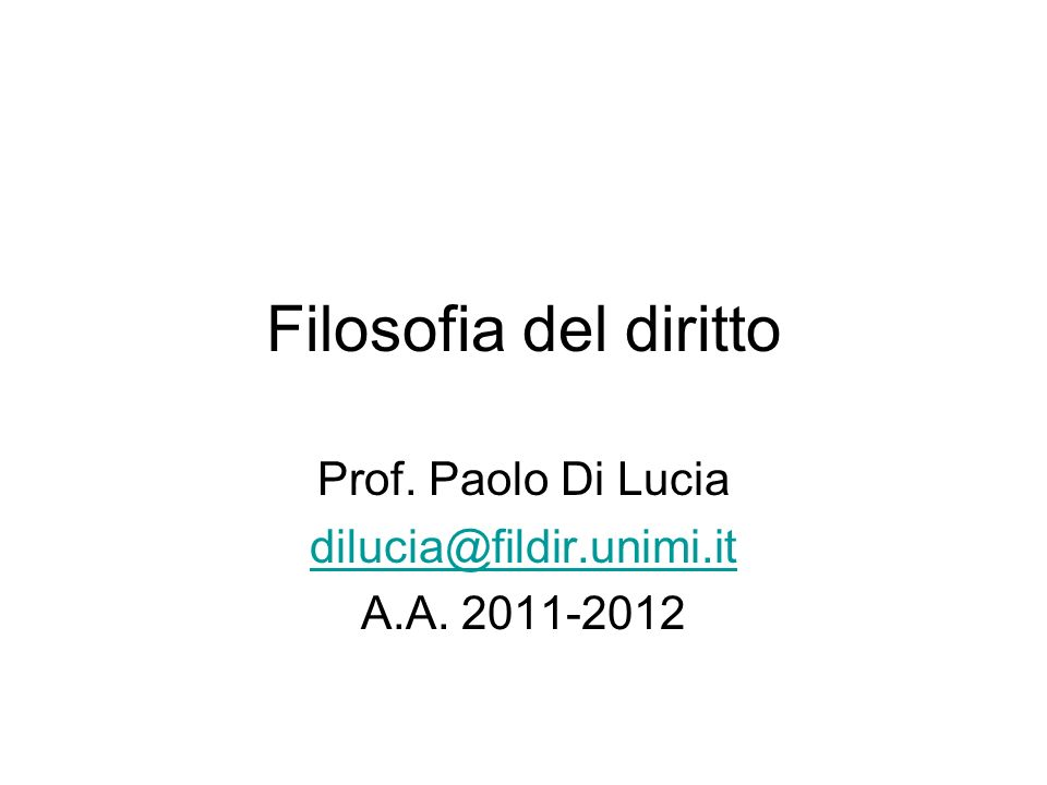 Prof. Paolo Di Lucia dilucia@fildir.unimi.it A.A. 2011-2012